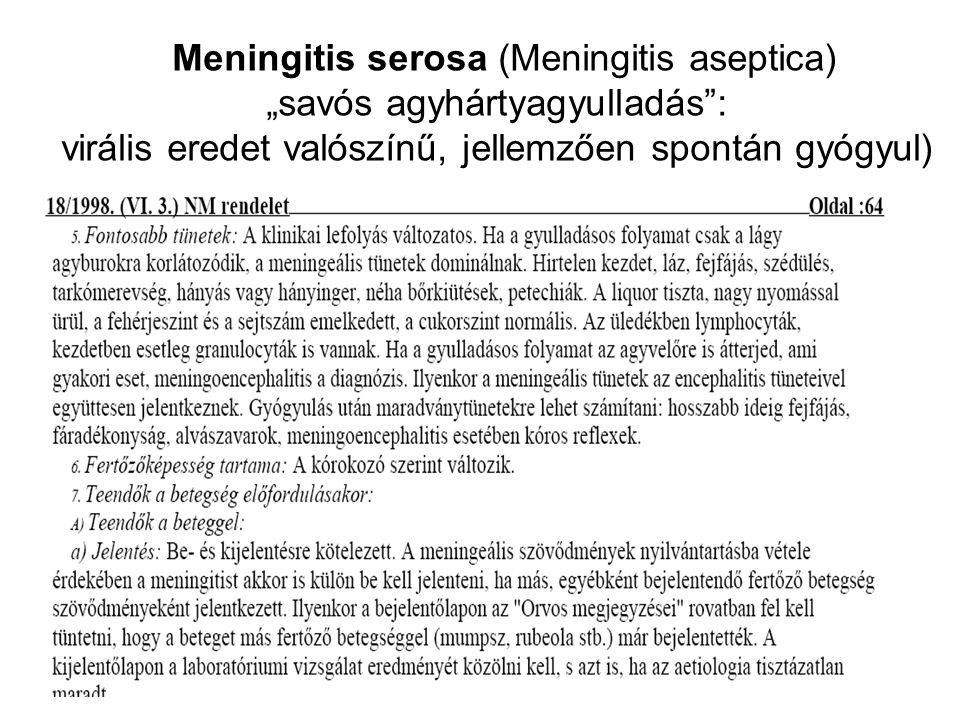 """Meningitis serosa (Meningitis aseptica) """"savós agyhártyagyulladás :"""