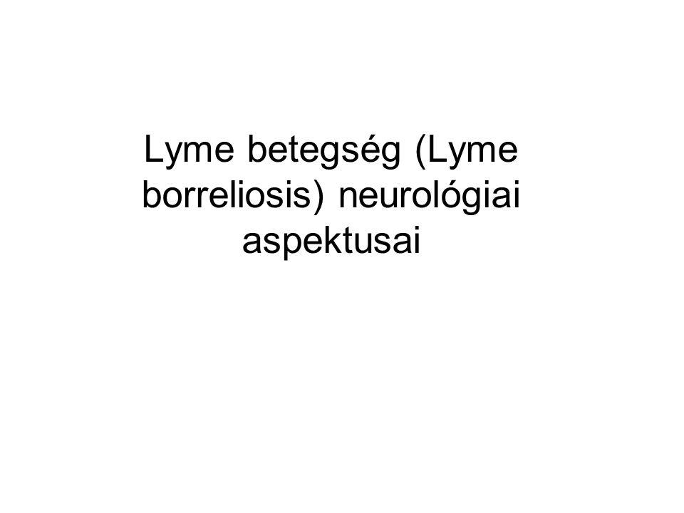 Lyme betegség (Lyme borreliosis) neurológiai aspektusai