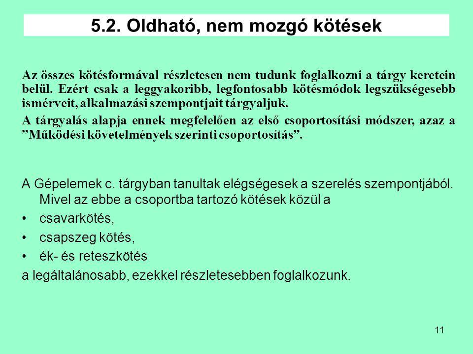 5.2. Oldható, nem mozgó kötések