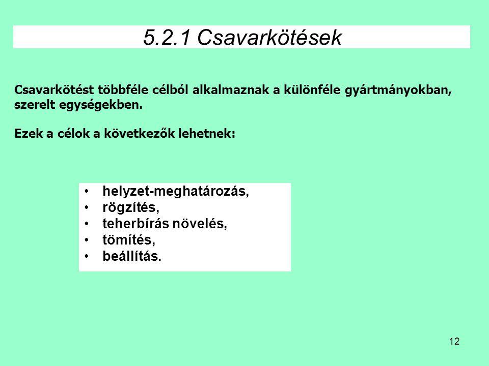 5.2.1 Csavarkötések helyzet-meghatározás, rögzítés,