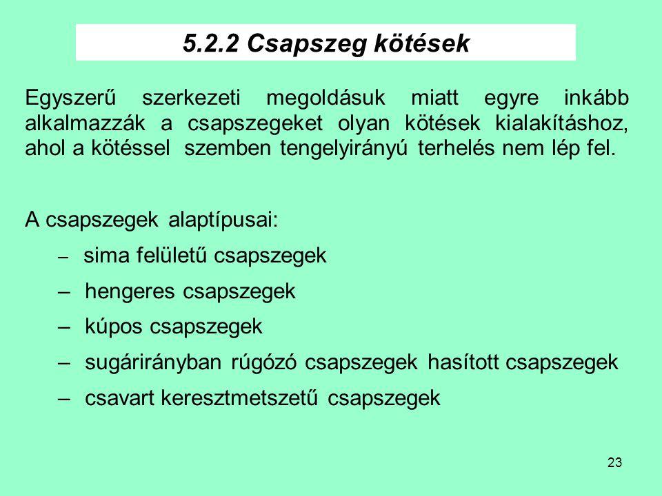 5.2.2 Csapszeg kötések