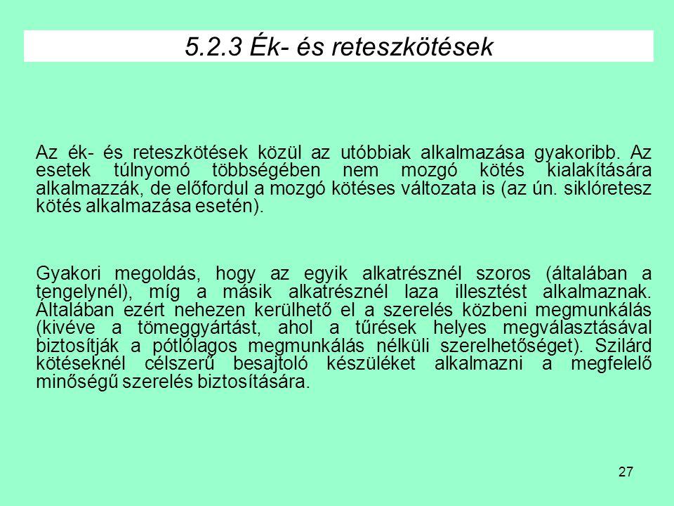 5.2.3 Ék- és reteszkötések