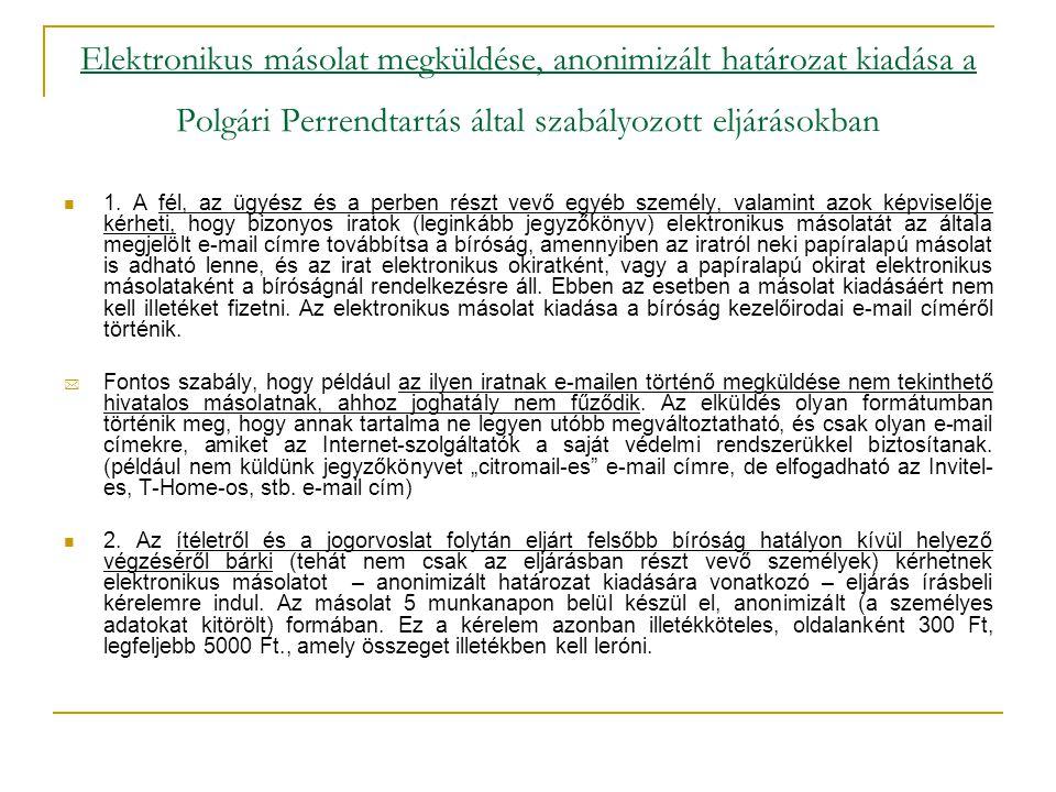 Elektronikus másolat megküldése, anonimizált határozat kiadása a Polgári Perrendtartás által szabályozott eljárásokban