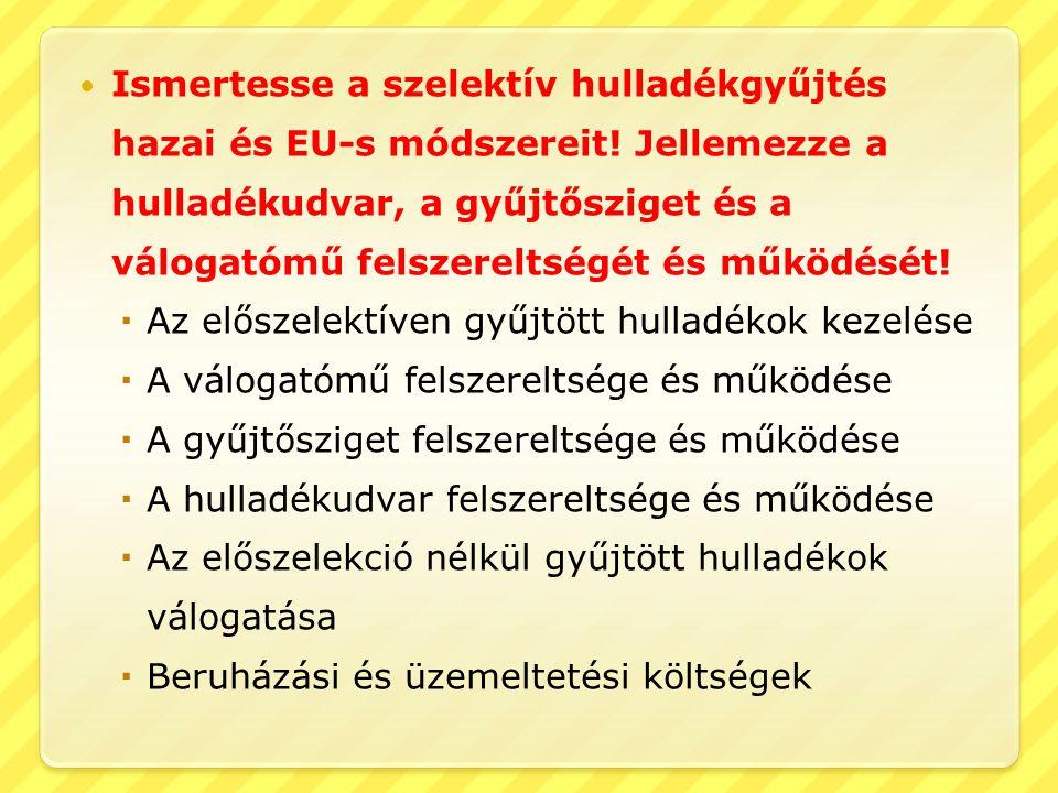 Ismertesse a szelektív hulladékgyűjtés hazai és EU-s módszereit