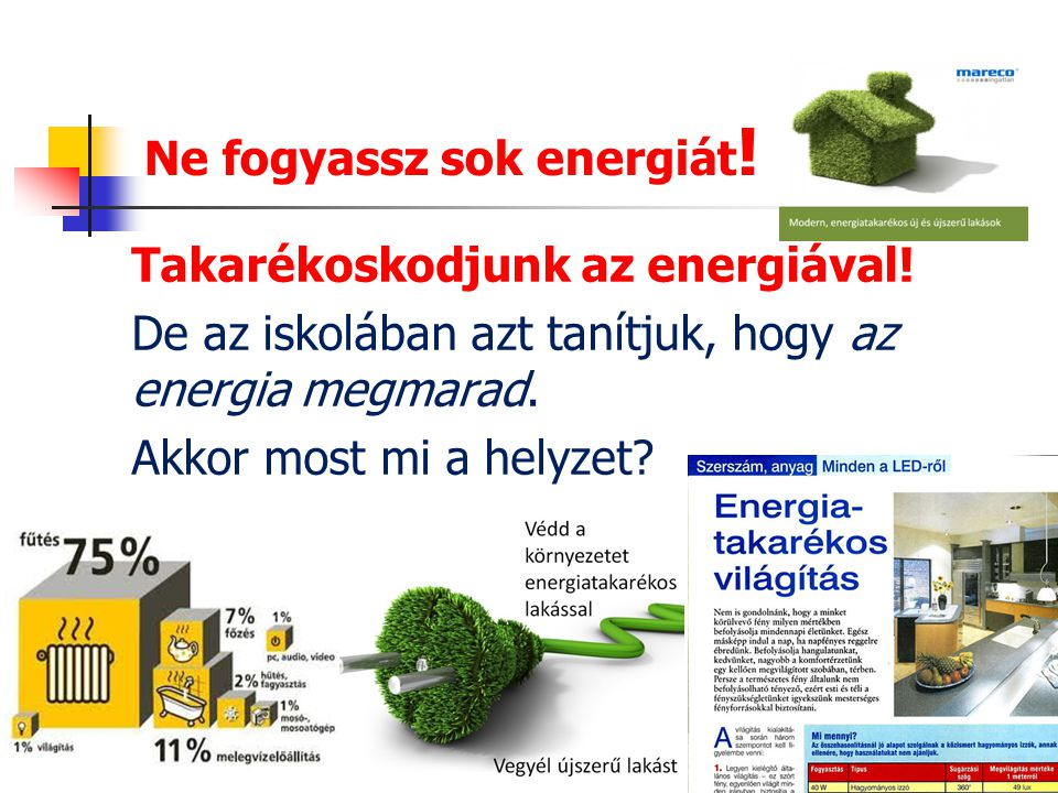 Ne fogyassz sok energiát!