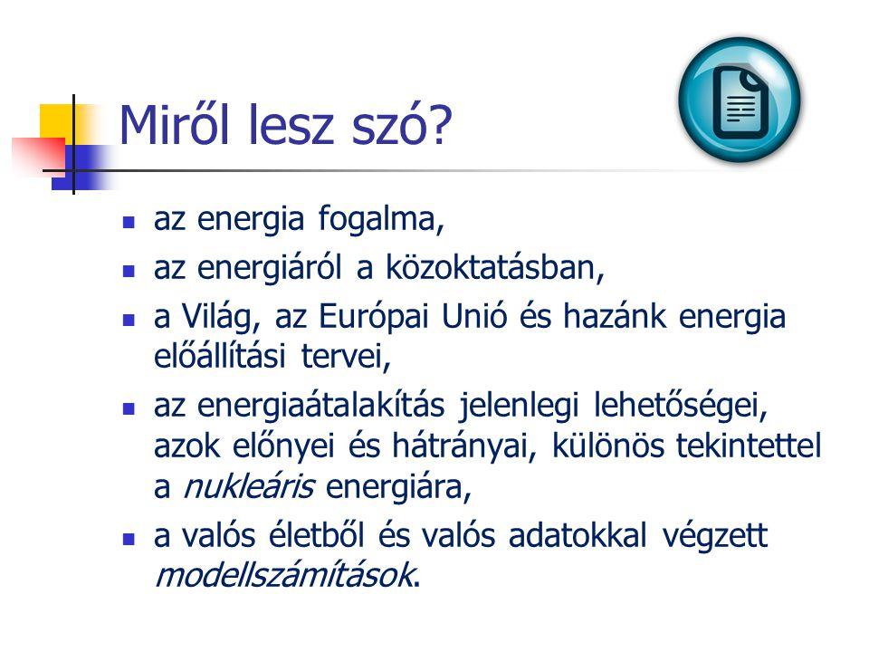 Miről lesz szó az energia fogalma, az energiáról a közoktatásban,
