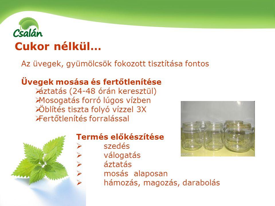 Cukor nélkül… Az üvegek, gyümölcsök fokozott tisztítása fontos