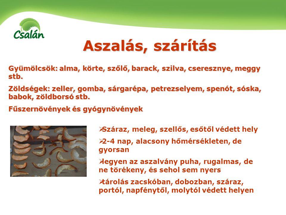 Aszalás, szárítás Gyümölcsök: alma, körte, szőlő, barack, szilva, cseresznye, meggy stb.