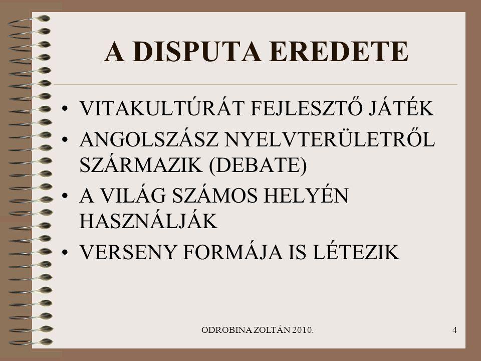 A DISPUTA EREDETE VITAKULTÚRÁT FEJLESZTŐ JÁTÉK