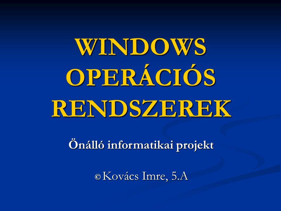 WINDOWS OPERÁCIÓS RENDSZEREK