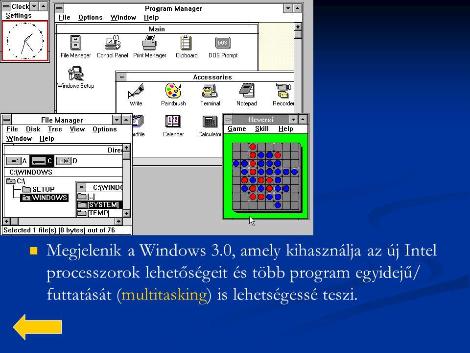 Megjelenik a Windows 3.0, amely kihasználja az új Intel processzorok lehetőségeit és több program egyidejű/ futtatását (multitasking) is lehetségessé teszi.