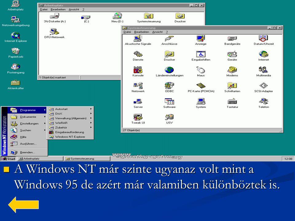 A Windows NT már szinte ugyanaz volt mint a Windows 95 de azért már valamiben különböztek is.