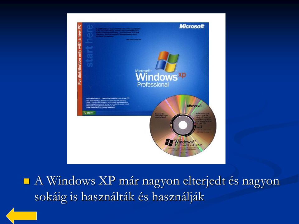 A Windows XP már nagyon elterjedt és nagyon sokáig is használták és használják
