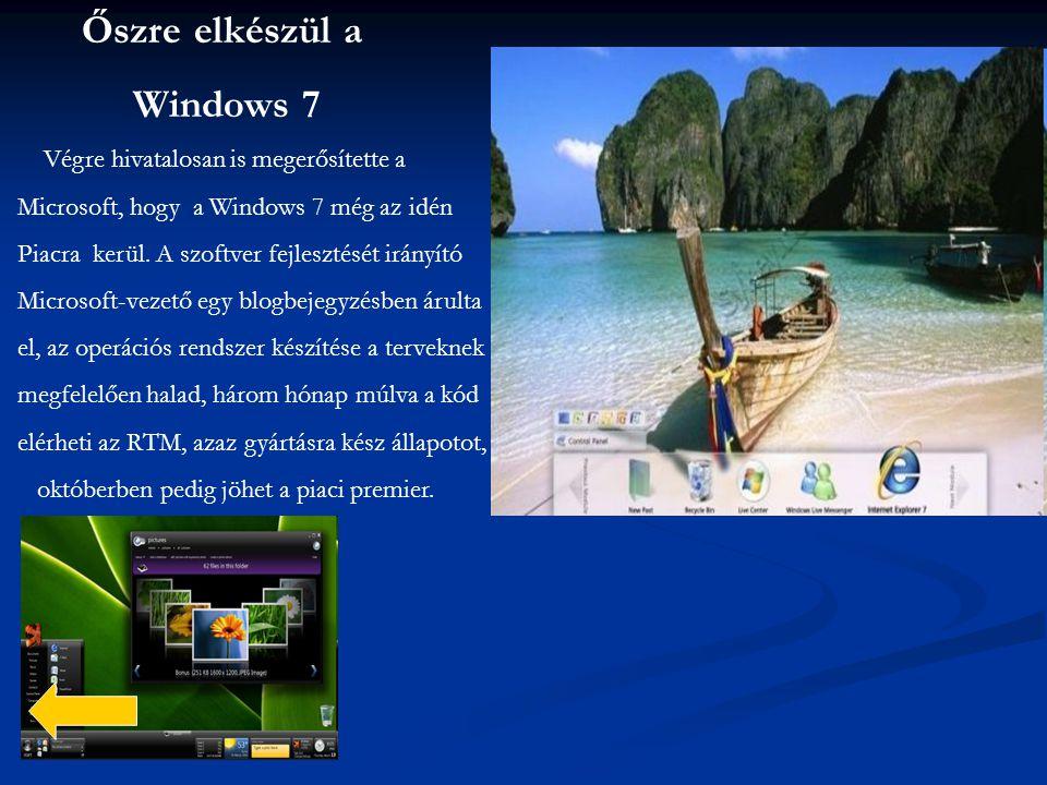 Őszre elkészül a Windows 7 Végre hivatalosan is megerősítette a