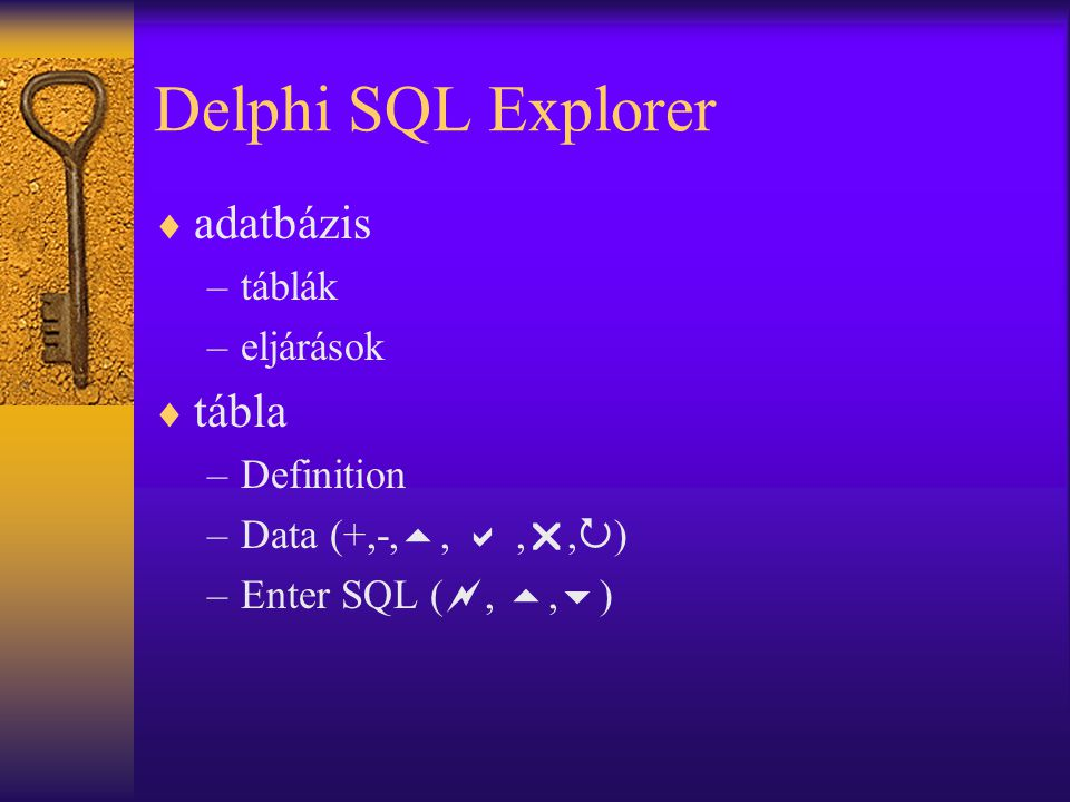 Delphi SQL Explorer adatbázis tábla táblák eljárások Definition