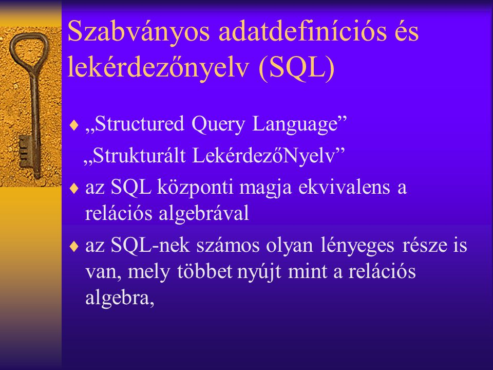Szabványos adatdefiníciós és lekérdezőnyelv (SQL)
