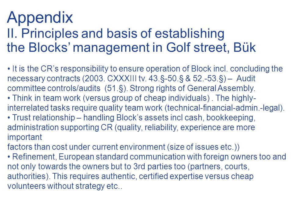 Appendix II. Principles and basis of establishing the Blocks' management in Golf street, Bük