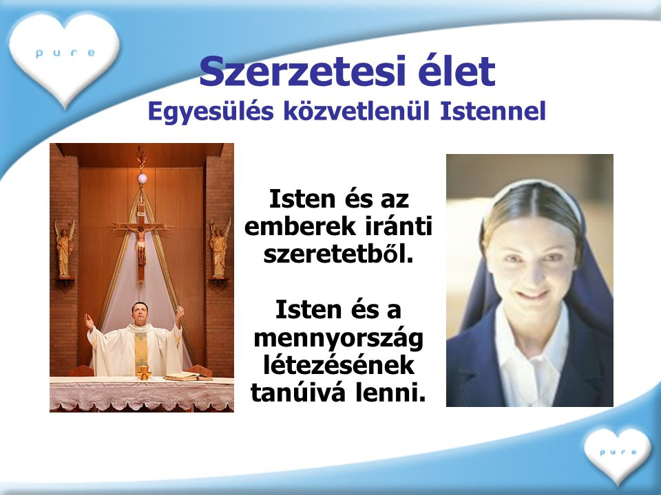 Szerzetesi élet Egyesülés közvetlenül Istennel