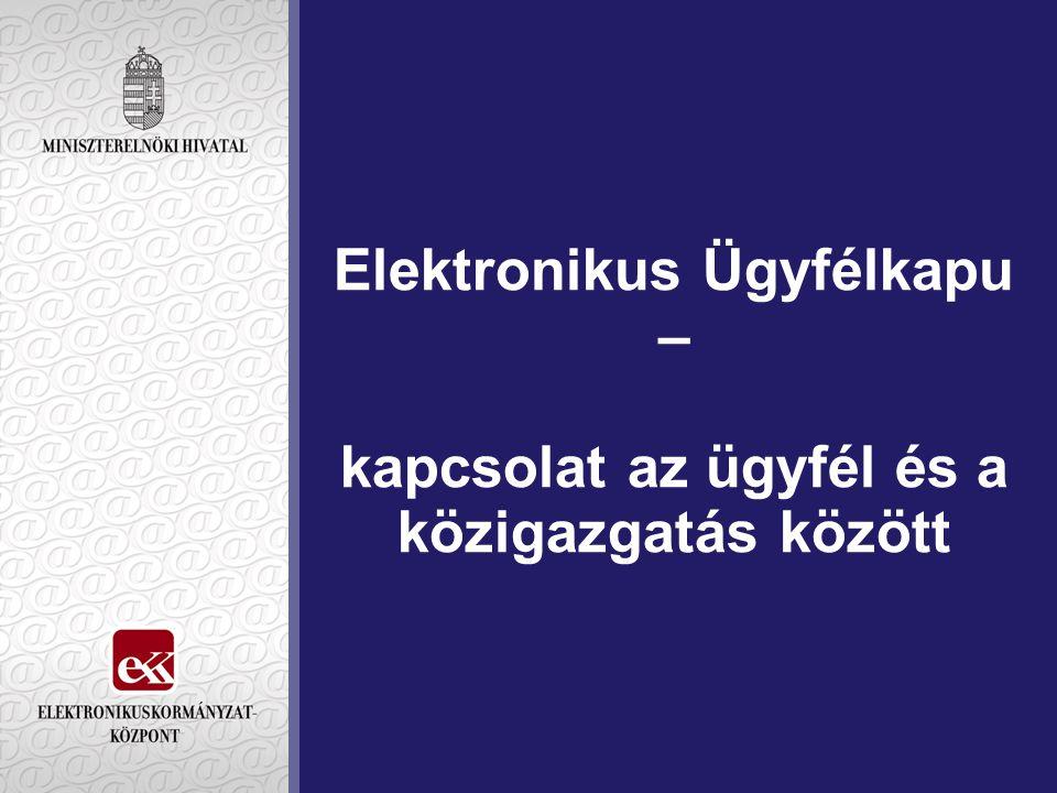 Elektronikus Ügyfélkapu – kapcsolat az ügyfél és a közigazgatás között