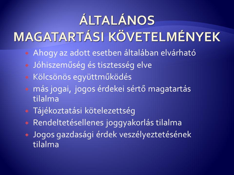 ÁLTALÁNOS MAGATARTÁSI KÖVETELMÉNYEK