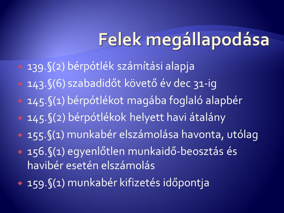 Felek megállapodása 139.§(2) bérpótlék számítási alapja