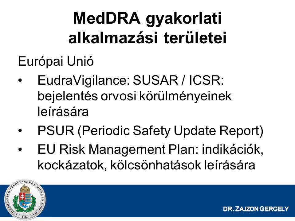 MedDRA gyakorlati alkalmazási területei