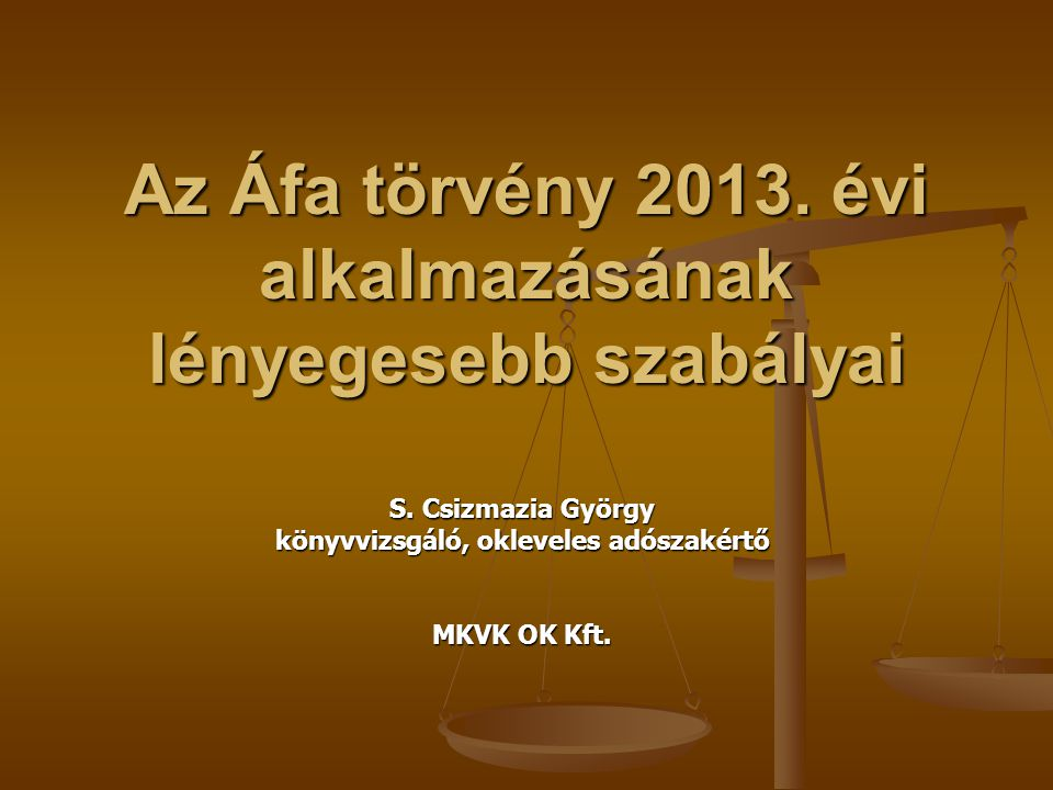 Az Áfa törvény 2013. évi alkalmazásának lényegesebb szabályai