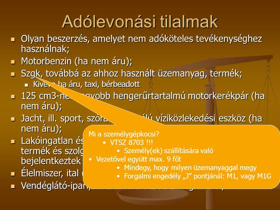 Adólevonási tilalmak Olyan beszerzés, amelyet nem adóköteles tevékenységhez használnak; Motorbenzin (ha nem áru);