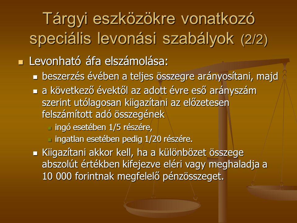 Tárgyi eszközökre vonatkozó speciális levonási szabályok (2/2)