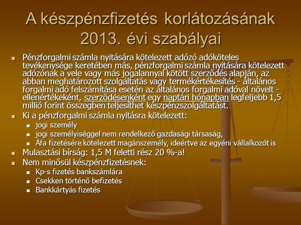 A készpénzfizetés korlátozásának 2013. évi szabályai