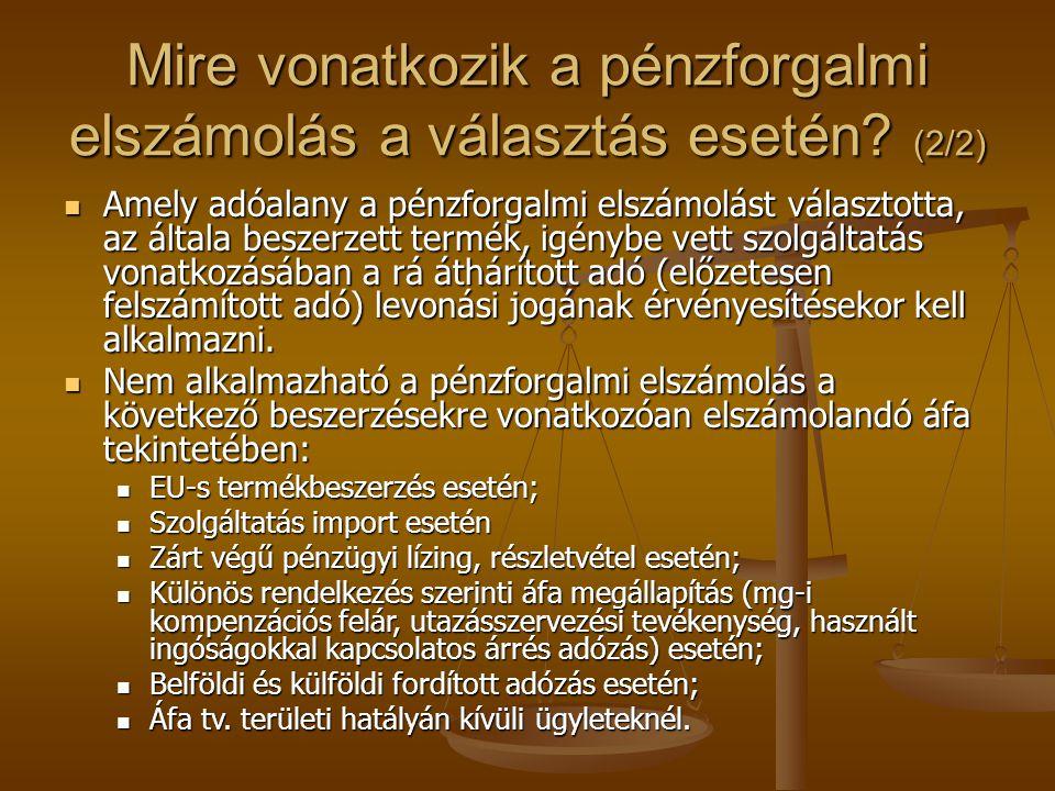 Mire vonatkozik a pénzforgalmi elszámolás a választás esetén (2/2)