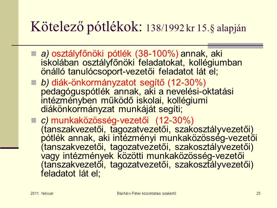 Kötelező pótlékok: 138/1992 kr 15.§ alapján