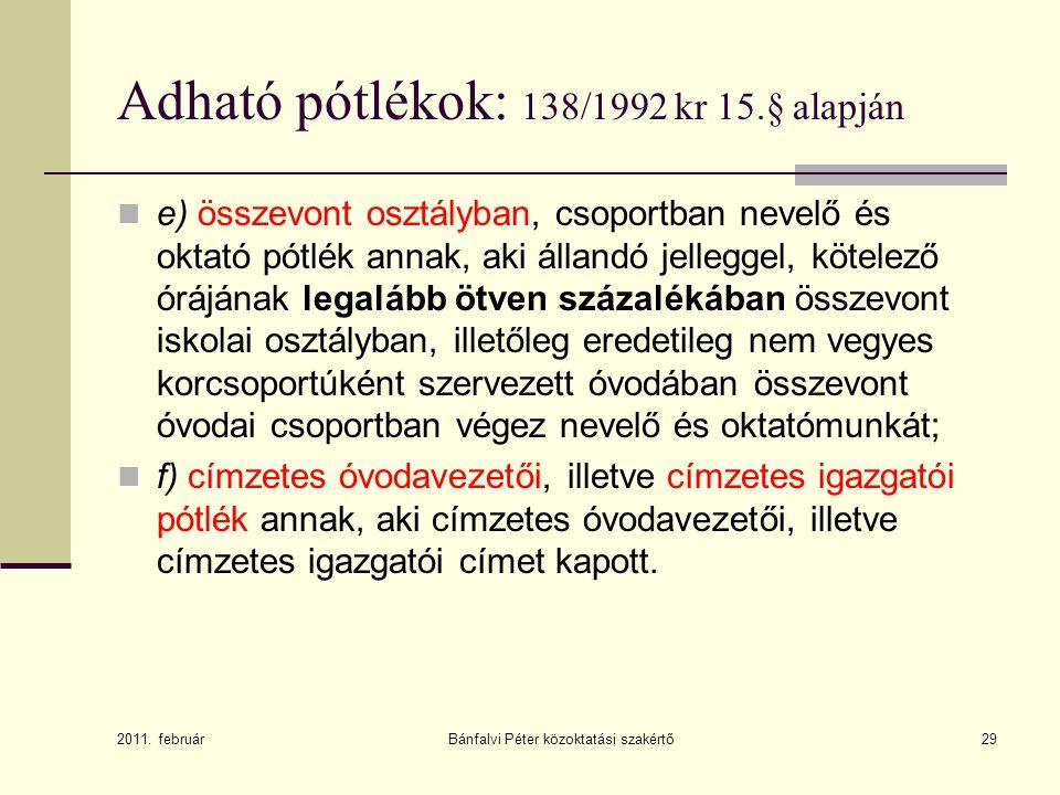 Adható pótlékok: 138/1992 kr 15.§ alapján
