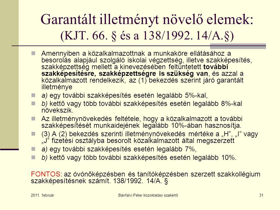 Garantált illetményt növelő elemek: (KJT. 66. § és a 138/1992. 14/A.§)