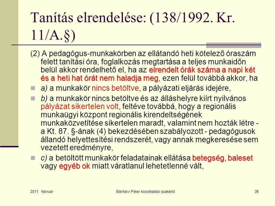 Tanítás elrendelése: (138/1992. Kr. 11/A.§)