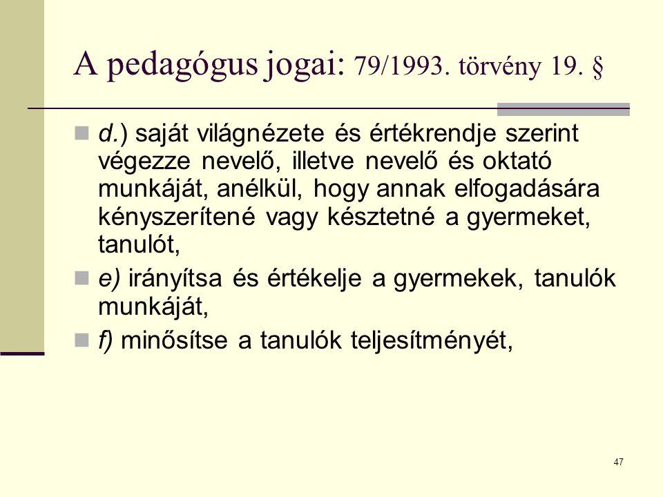 A pedagógus jogai: 79/1993. törvény 19. §