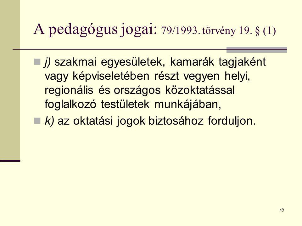 A pedagógus jogai: 79/1993. törvény 19. § (1)