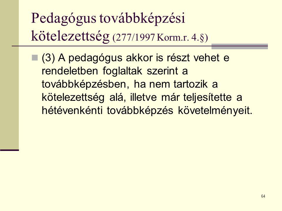 Pedagógus továbbképzési kötelezettség (277/1997 Korm.r. 4.§)
