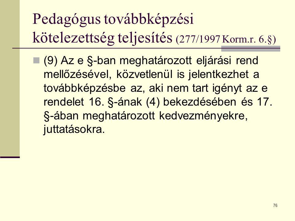 Pedagógus továbbképzési kötelezettség teljesítés (277/1997 Korm. r. 6