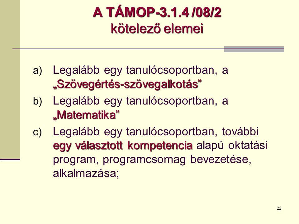 A TÁMOP-3.1.4 /08/2 kötelező elemei