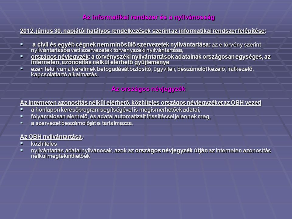 Az informatikai rendszer és a nyilvánosság Az országos névjegyzék