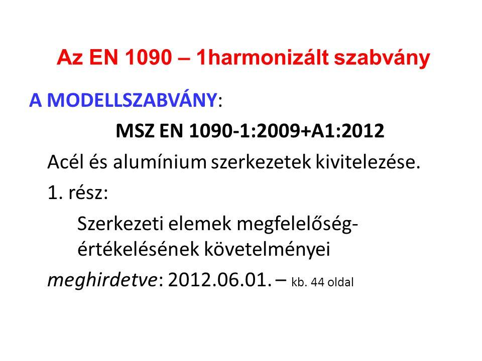 Az EN 1090 – 1harmonizált szabvány