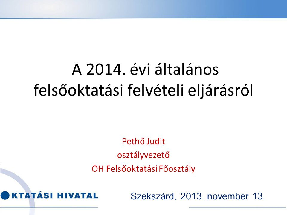 A 2014. évi általános felsőoktatási felvételi eljárásról