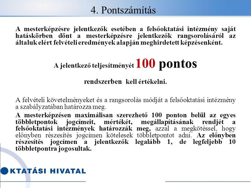 A jelentkező teljesítményét 100 pontos