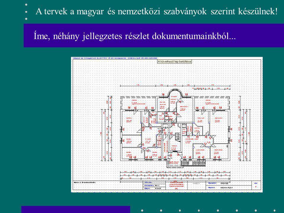 A tervek a magyar és nemzetközi szabványok szerint készülnek!