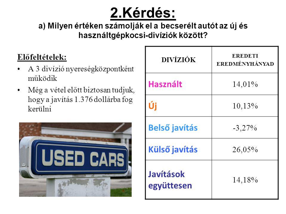 2.Kérdés: a) Milyen értéken számolják el a becserélt autót az új és használtgépkocsi-divíziók között
