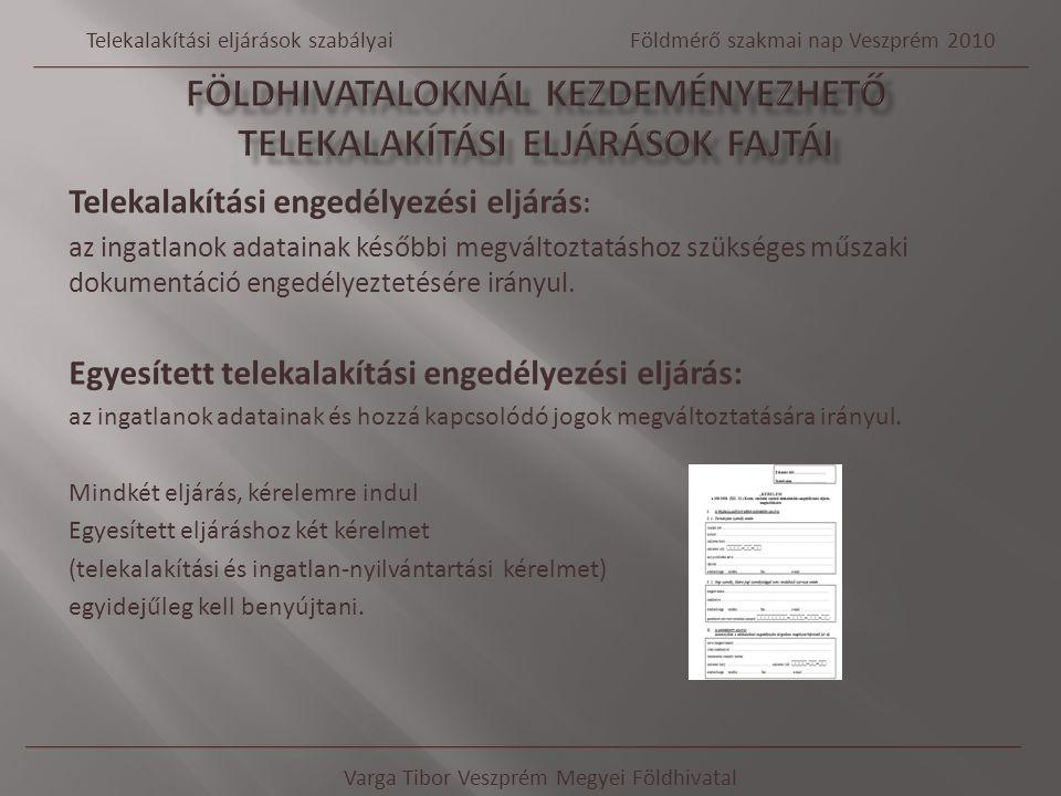 FÖLDHIVATALOKNÁL KEZDEMÉNYEZHETŐ TELEKALAKÍTÁSI ELJÁRÁSOK FAJTÁI