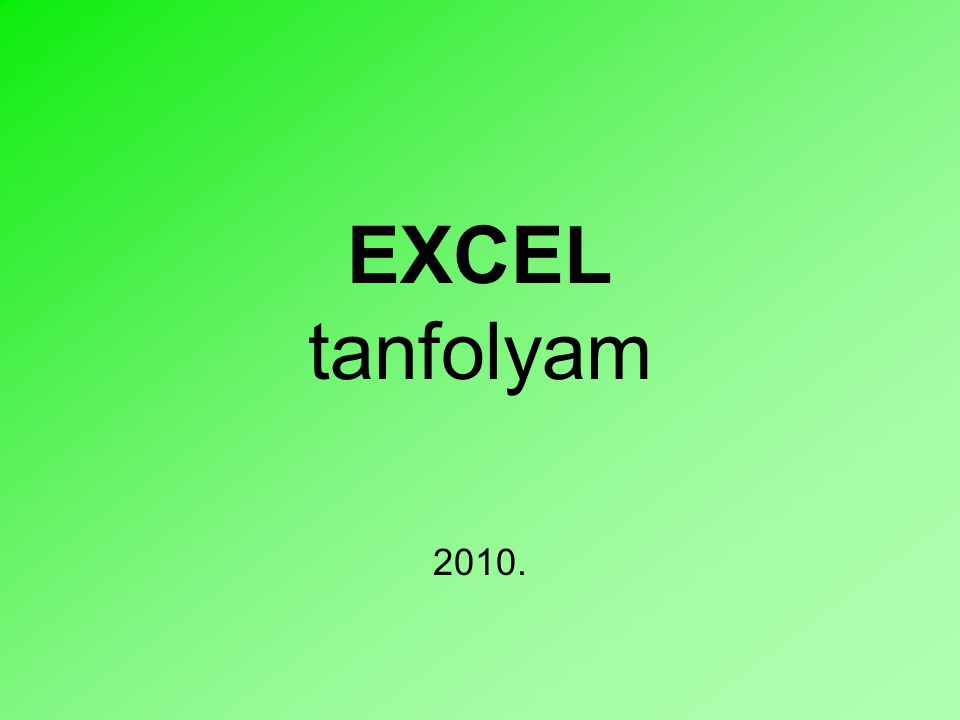 EXCEL tanfolyam 2010.