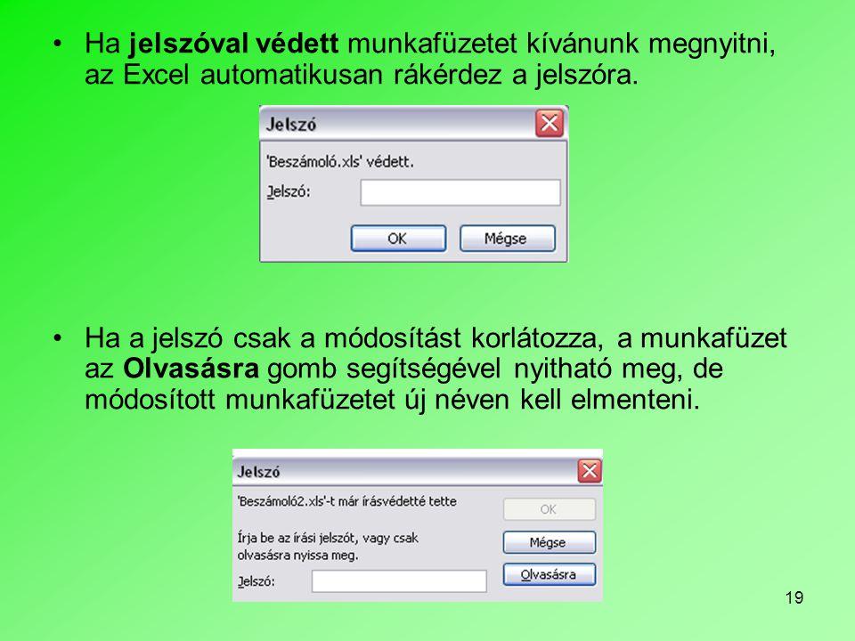 Ha jelszóval védett munkafüzetet kívánunk megnyitni, az Excel automatikusan rákérdez a jelszóra.