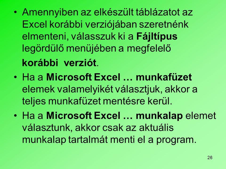 Amennyiben az elkészült táblázatot az Excel korábbi verziójában szeretnénk elmenteni, válasszuk ki a Fájltípus legördülő menüjében a megfelelő
